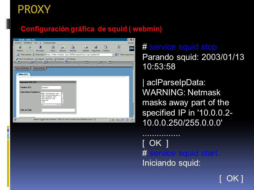 PROXY # service squid stop Parando squid: 2003/01/13 10:53:58