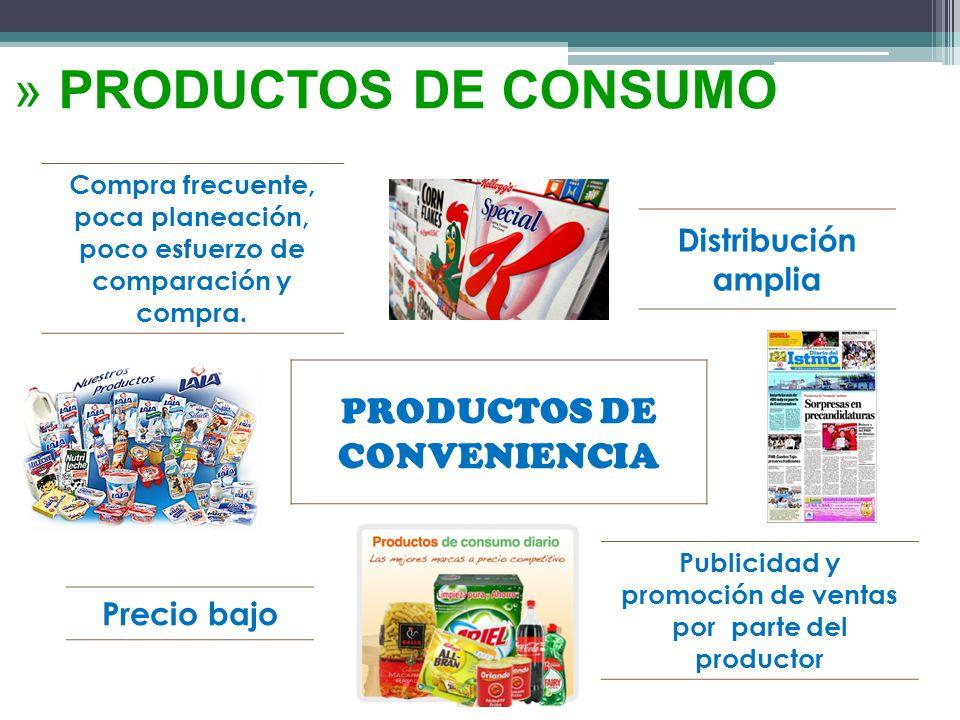 PRODUCTOS DE CONSUMO PRODUCTOS DE CONVENIENCIA Distribución amplia