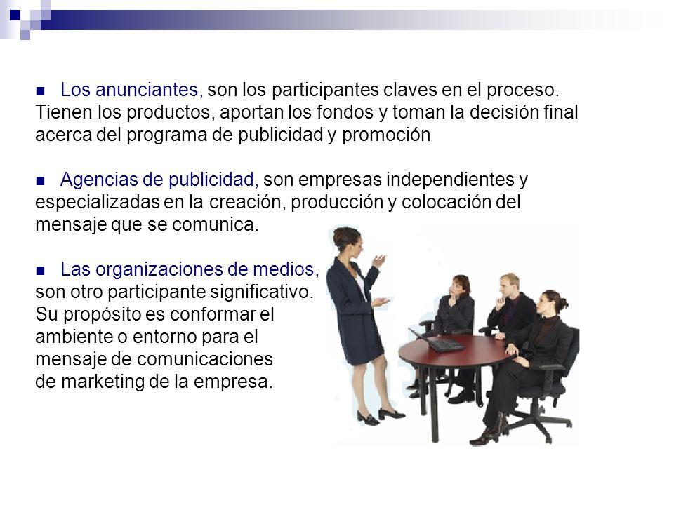 Los anunciantes, son los participantes claves en el proceso.
