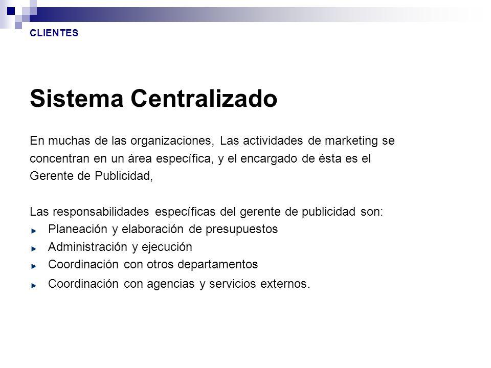CLIENTES Sistema Centralizado. En muchas de las organizaciones, Las actividades de marketing se.