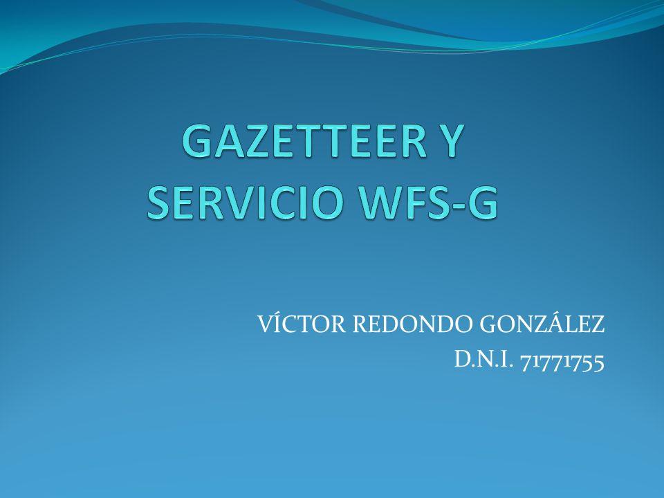 GAZETTEER Y SERVICIO WFS-G