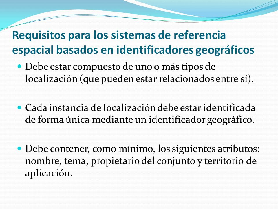 Requisitos para los sistemas de referencia espacial basados en identificadores geográficos