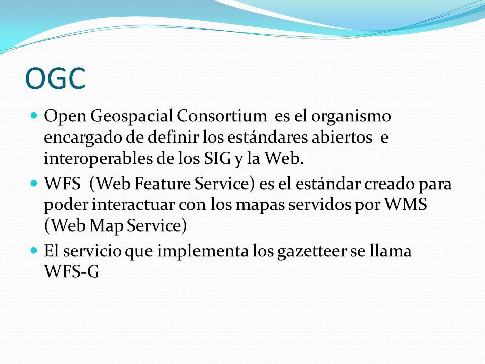 OGC Open Geospacial Consortium es el organismo encargado de definir los estándares abiertos e interoperables de los SIG y la Web.