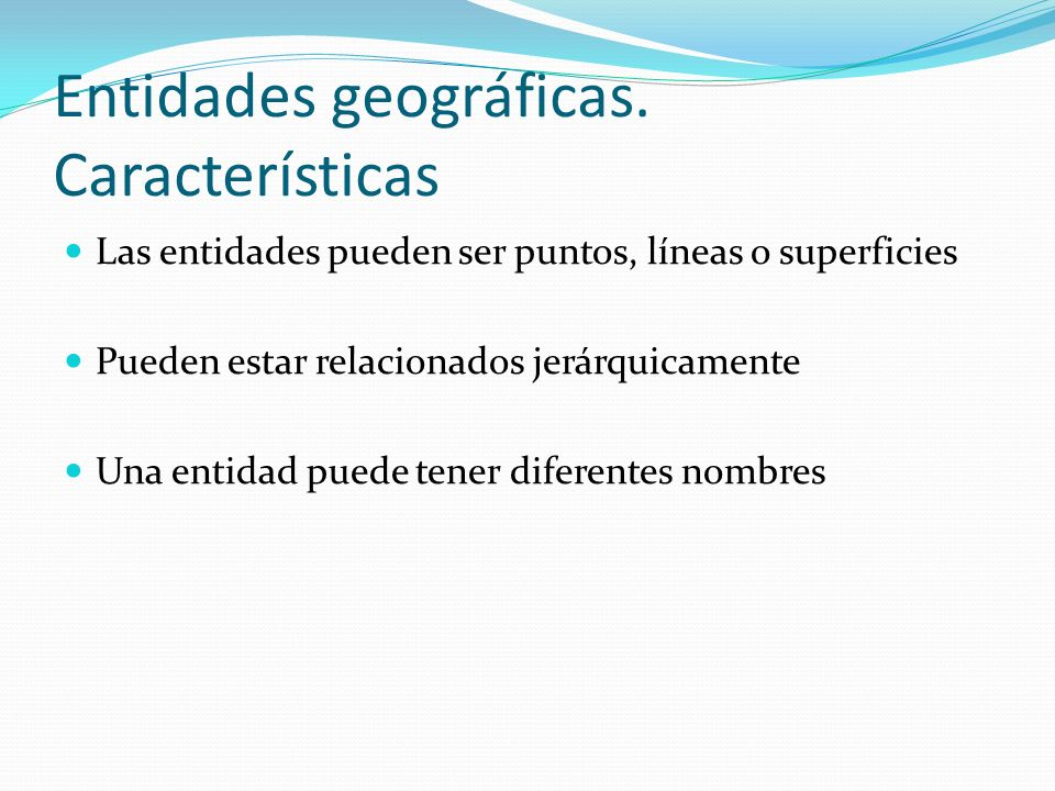 Entidades geográficas. Características