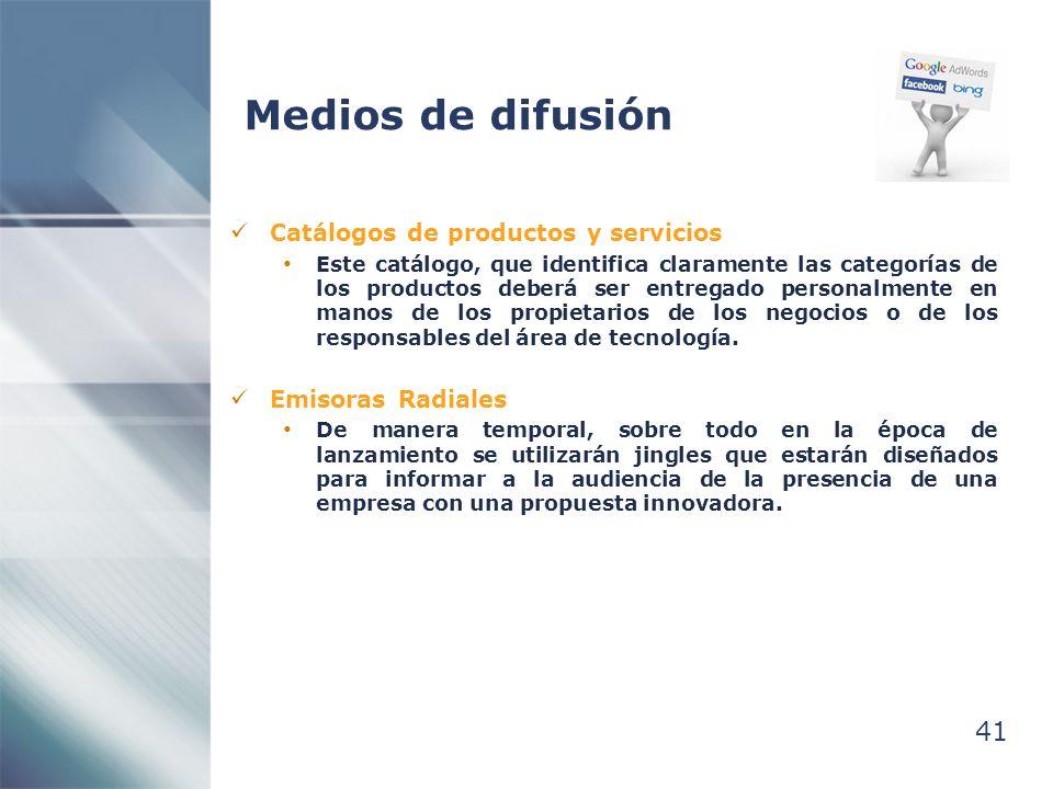 Medios de difusión 41 Catálogos de productos y servicios