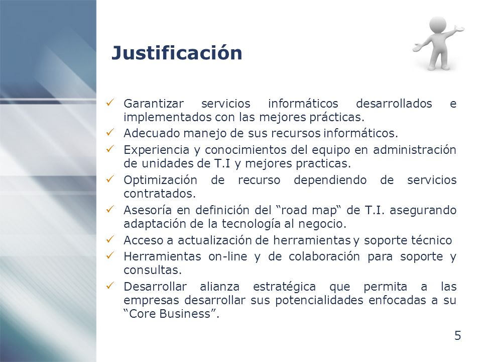 Justificación Garantizar servicios informáticos desarrollados e implementados con las mejores prácticas.