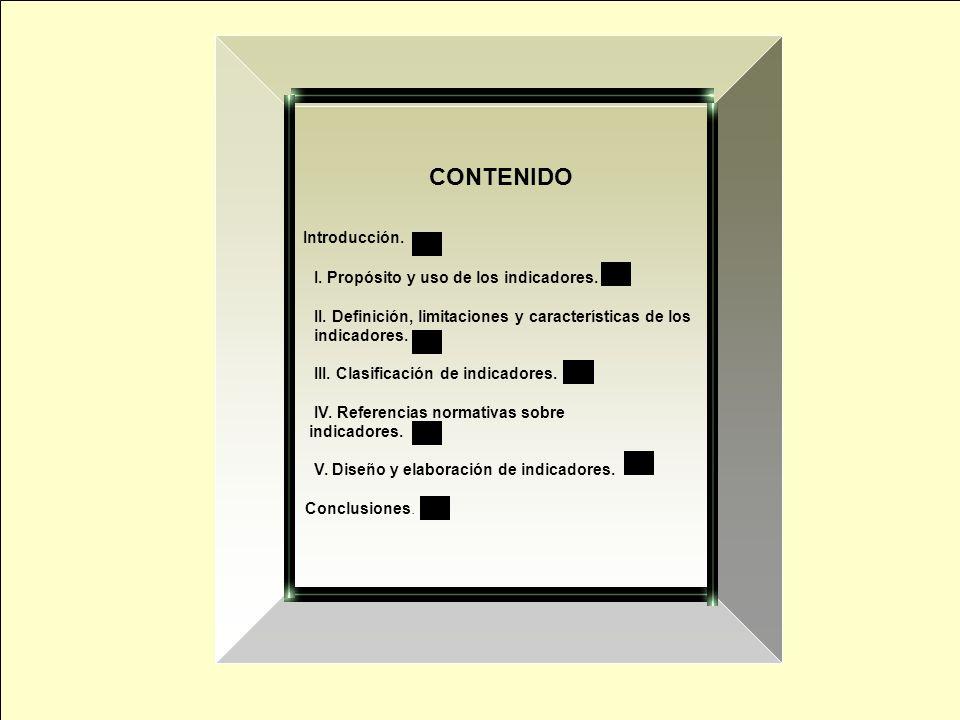 CONTENIDO Introducción. I. Propósito y uso de los indicadores.