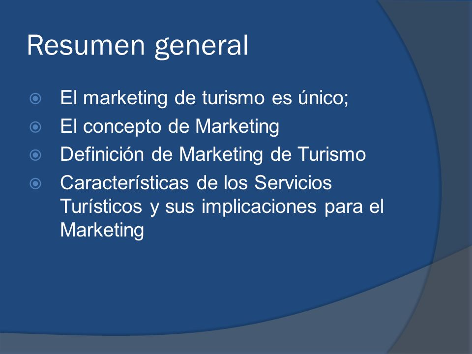 Resumen general El marketing de turismo es único;