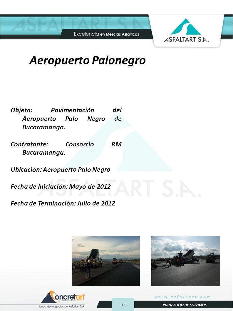 Aeropuerto Palonegro Objeto: Pavimentación del Aeropuerto Palo Negro de Bucaramanga. Contratante: Consorcio RM Bucaramanga.