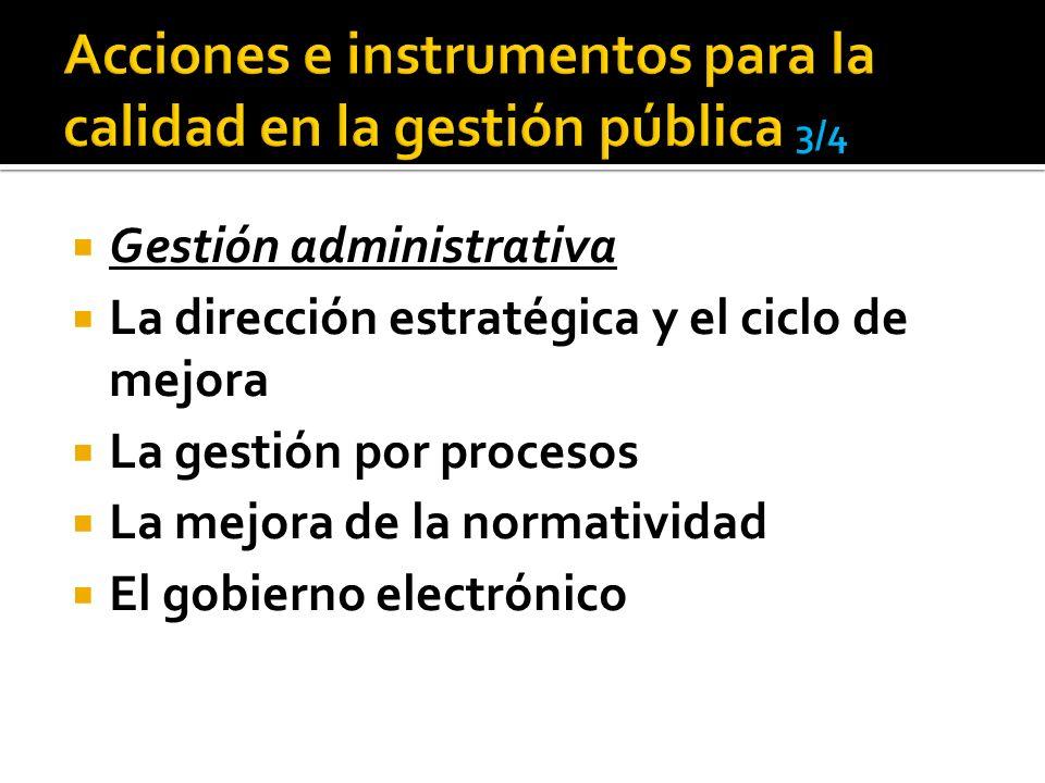 Acciones e instrumentos para la calidad en la gestión pública 3/4
