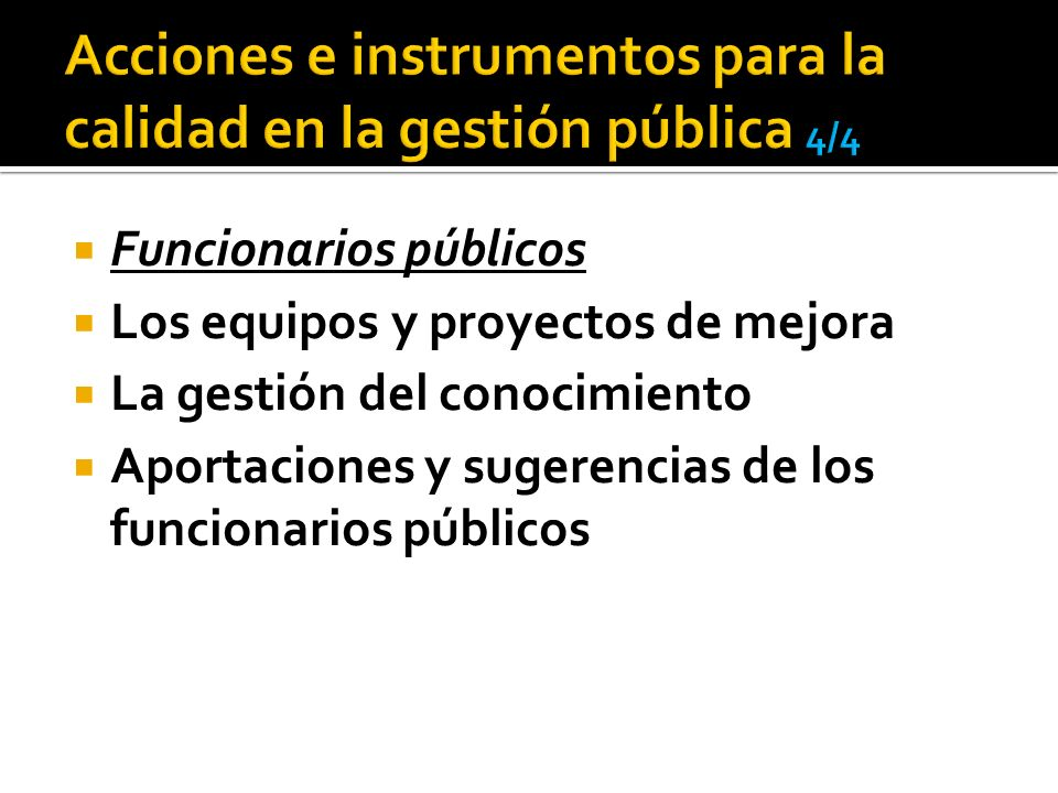 Acciones e instrumentos para la calidad en la gestión pública 4/4