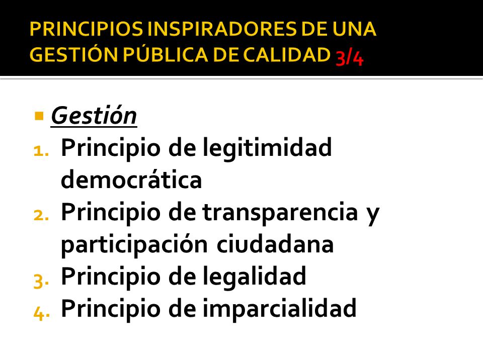 PRINCIPIOS INSPIRADORES DE UNA GESTIÓN PÚBLICA DE CALIDAD 3/4