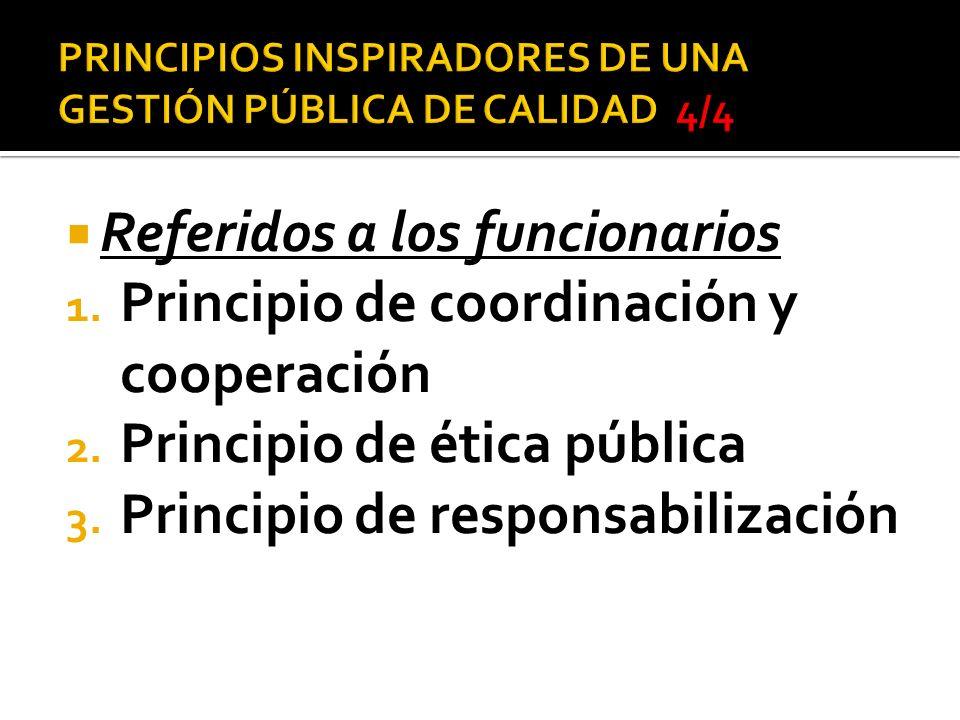 PRINCIPIOS INSPIRADORES DE UNA GESTIÓN PÚBLICA DE CALIDAD 4/4