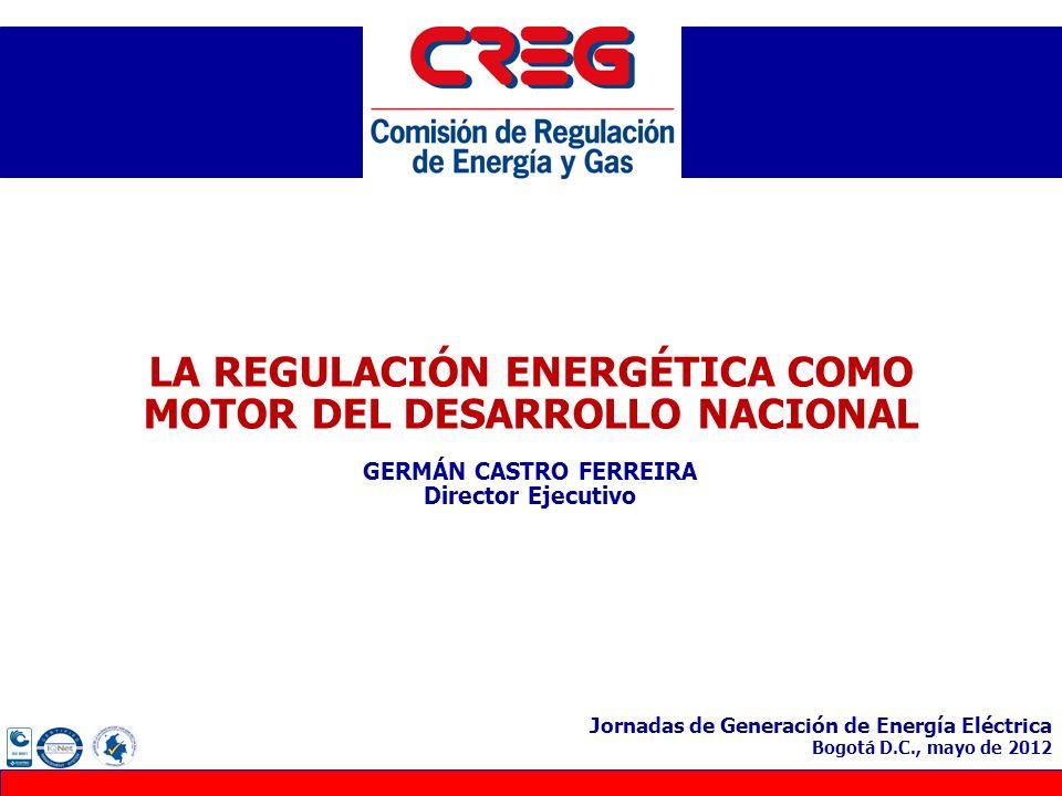 LA REGULACIÓN ENERGÉTICA COMO MOTOR DEL DESARROLLO NACIONAL