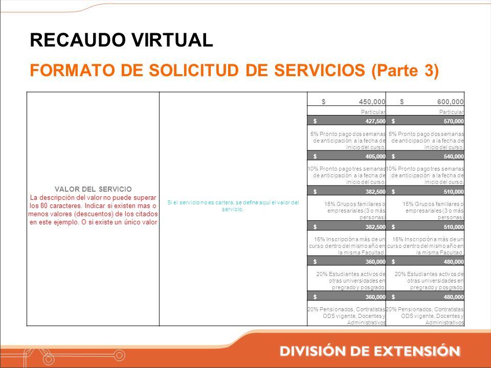 Si el servicio no es cartera, se define aquí el valor del servicio.