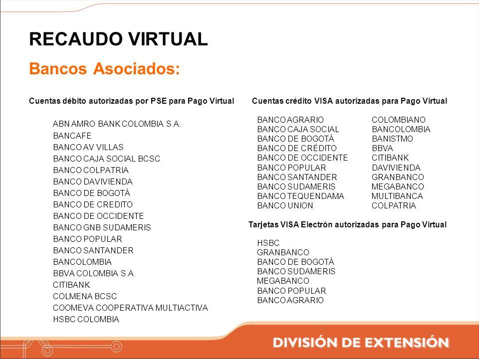 RECAUDO VIRTUAL Bancos Asociados: