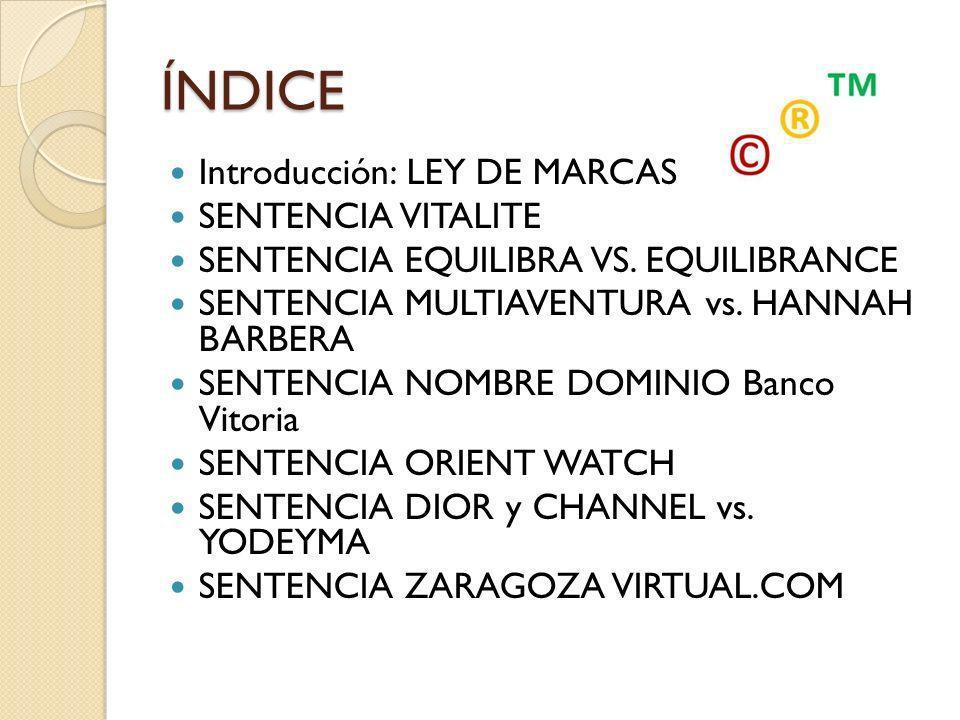 ÍNDICE Introducción: LEY DE MARCAS SENTENCIA VITALITE