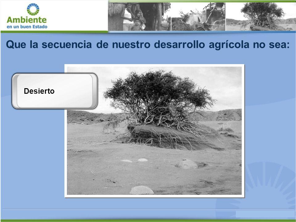 Que la secuencia de nuestro desarrollo agrícola no sea: