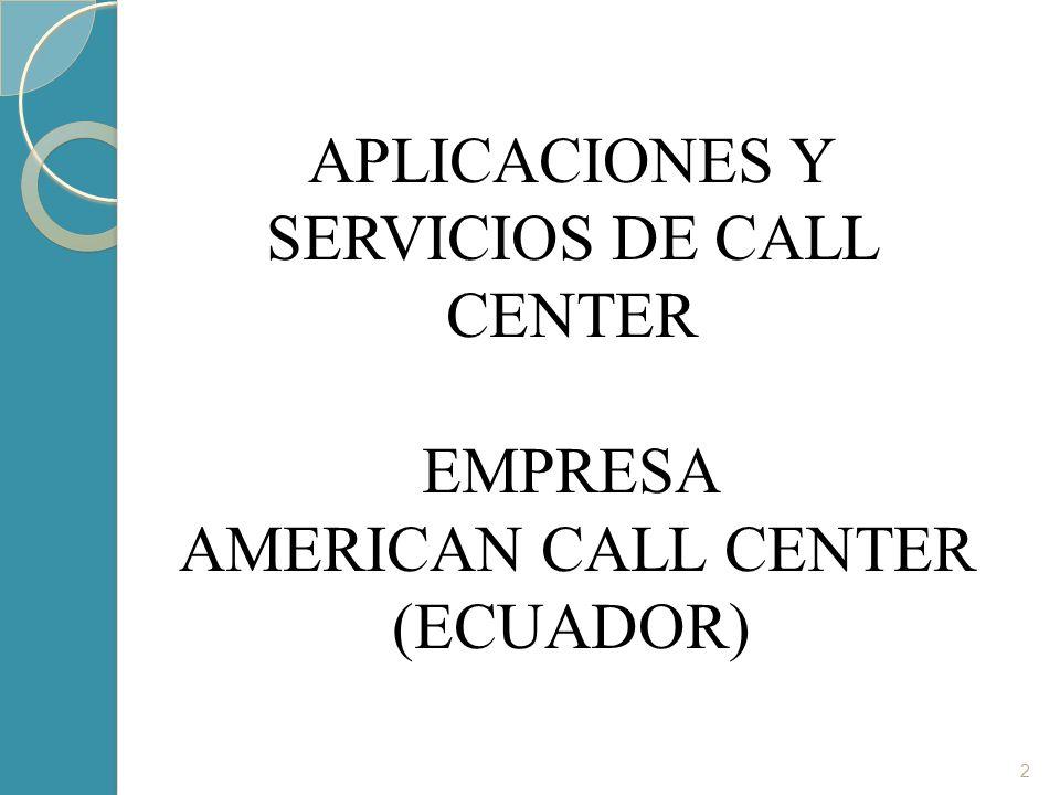 APLICACIONES Y SERVICIOS DE CALL CENTER