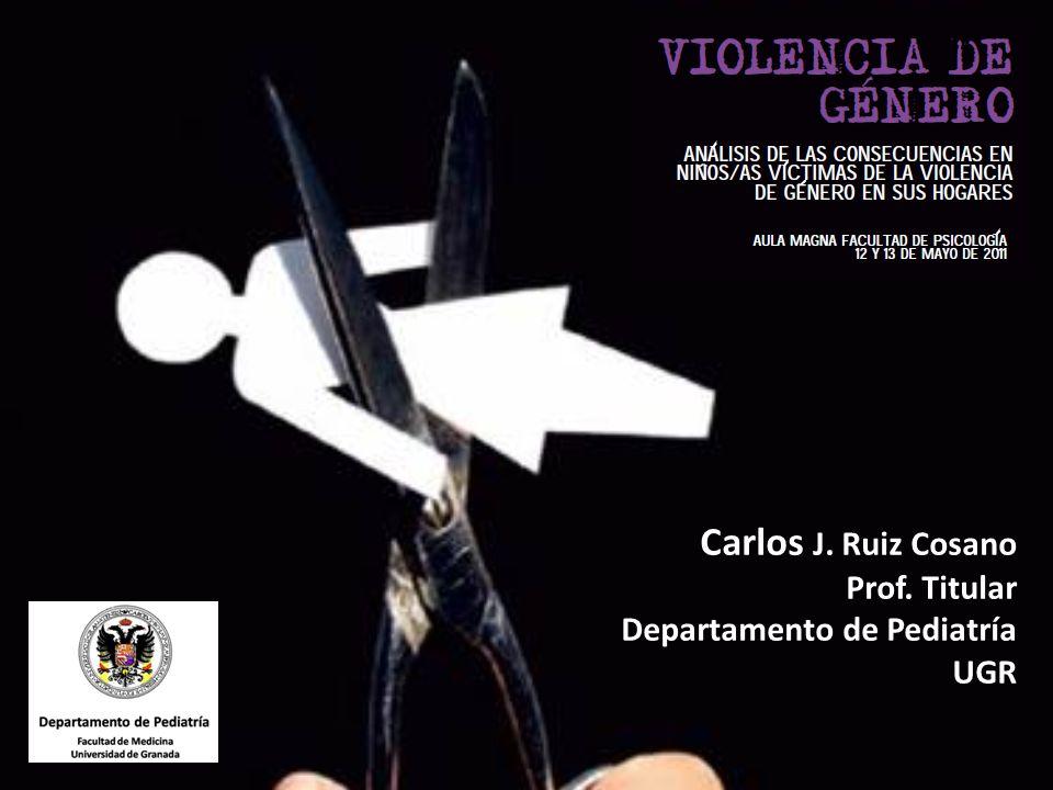 Carlos J. Ruiz Cosano Prof. Titular Departamento de Pediatría UGR