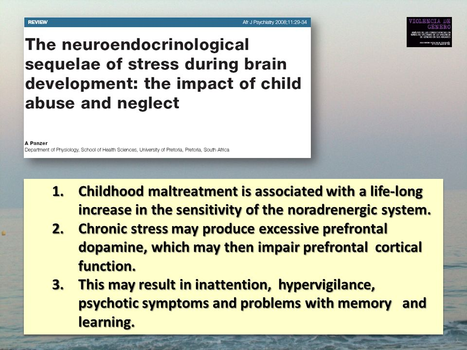 Childhood maltreatment is associated with a life-long increase in the sensitivity of the noradrenergic system.