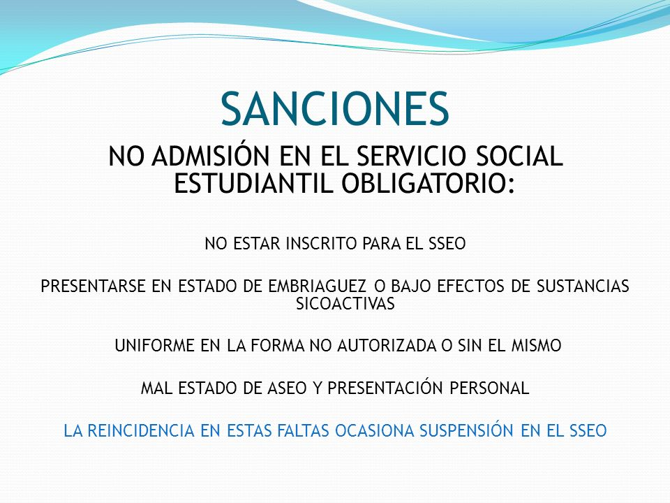 SANCIONES NO ADMISIÓN EN EL SERVICIO SOCIAL ESTUDIANTIL OBLIGATORIO:
