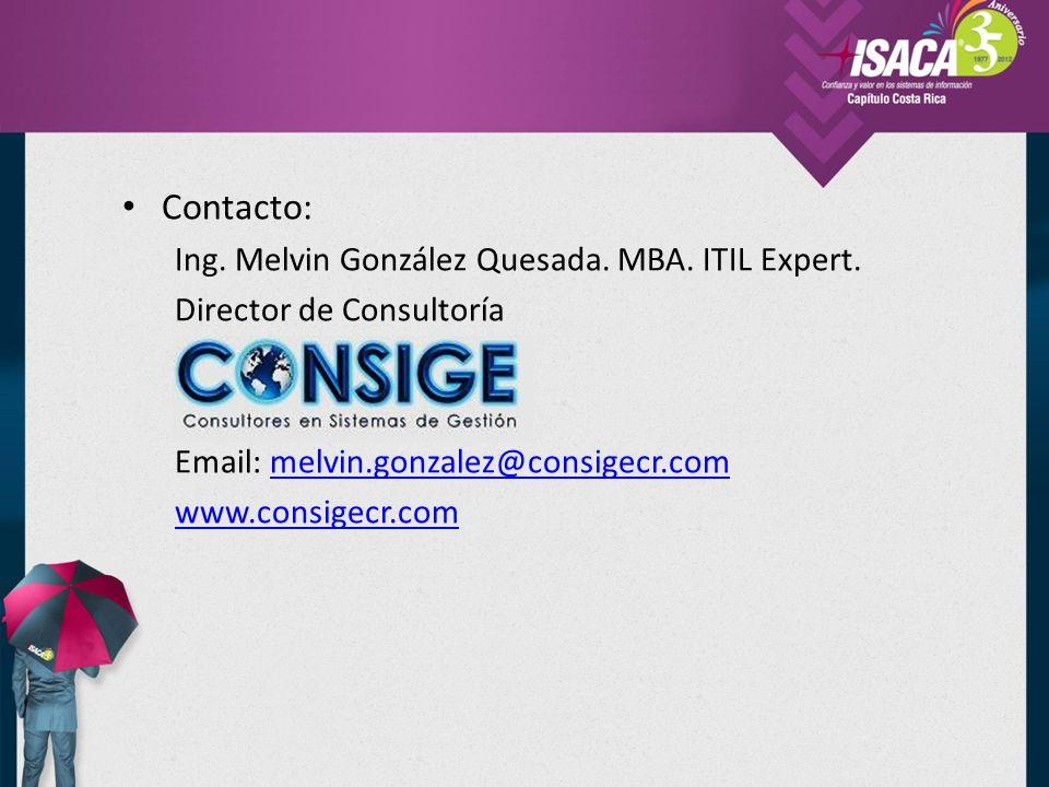 Contacto: Ing. Melvin González Quesada. MBA. ITIL Expert.