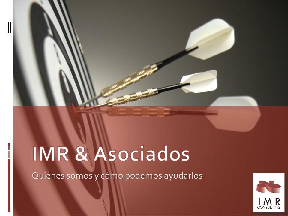 IMR & Asociados Quiénes somos y cómo podemos ayudarlos