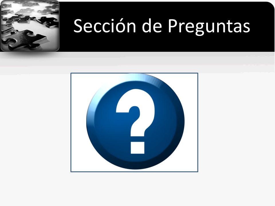 Sección de Preguntas Sección de Preguntas
