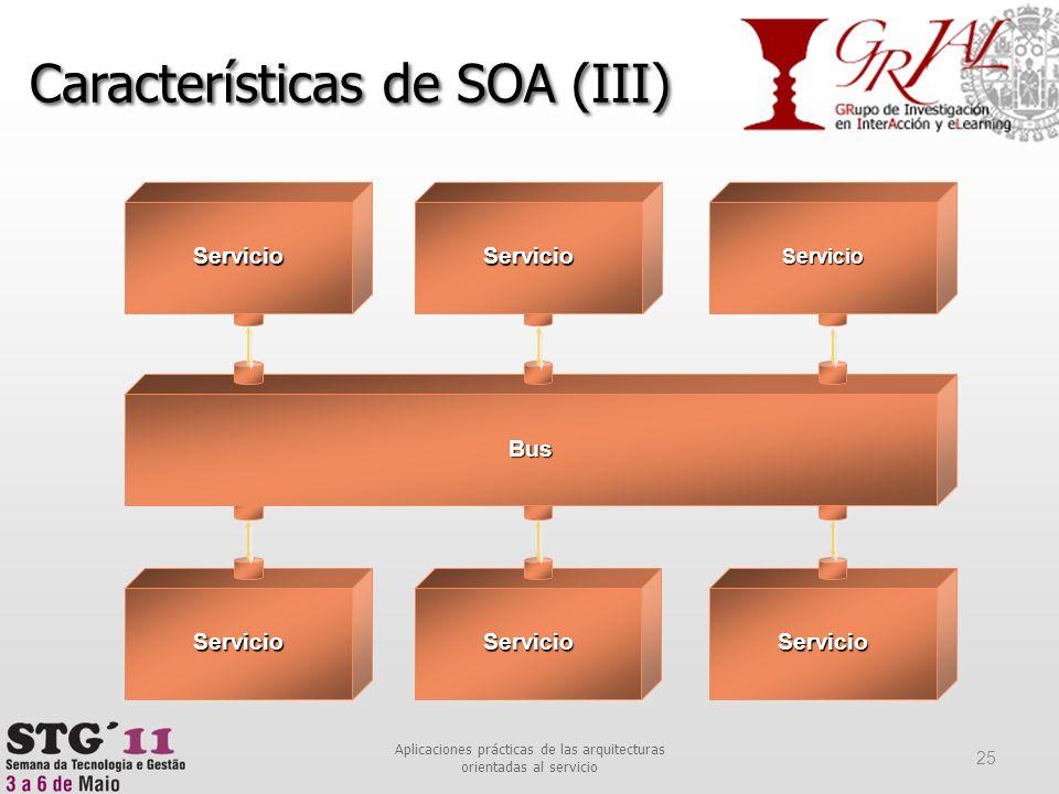 Características de SOA (III)