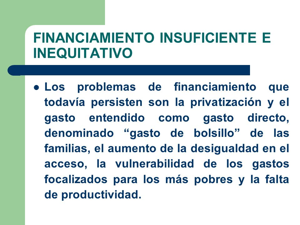 FINANCIAMIENTO INSUFICIENTE E INEQUITATIVO