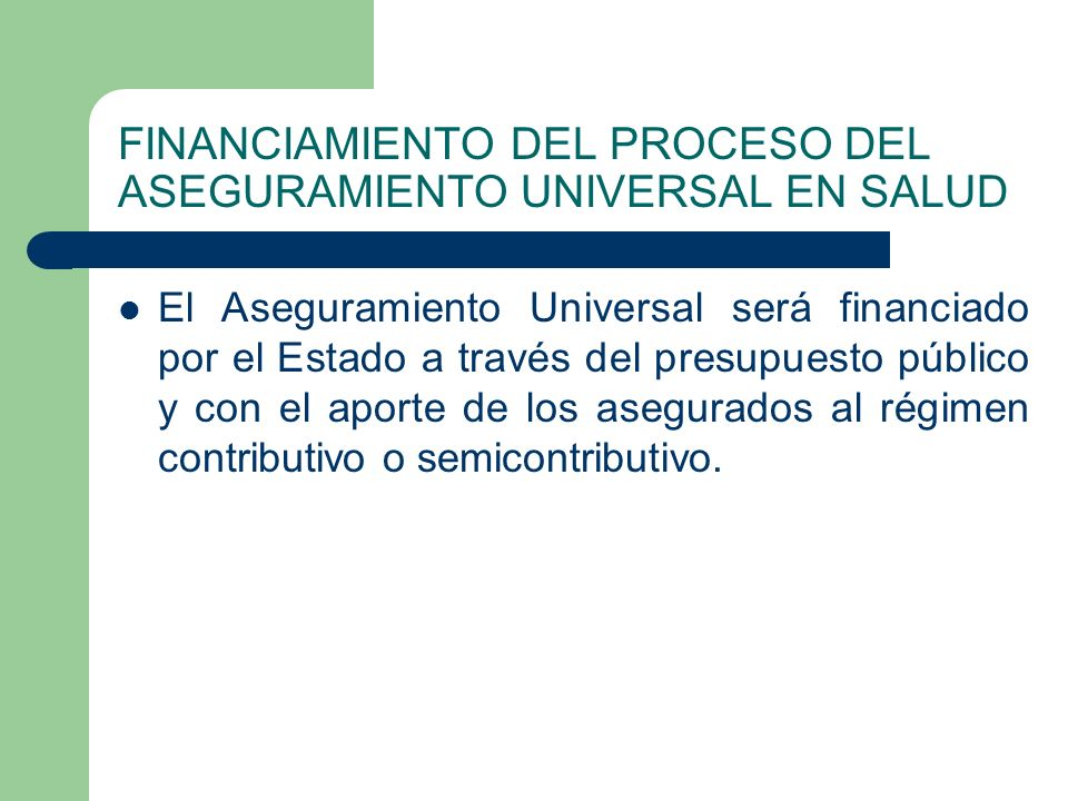 FINANCIAMIENTO DEL PROCESO DEL ASEGURAMIENTO UNIVERSAL EN SALUD