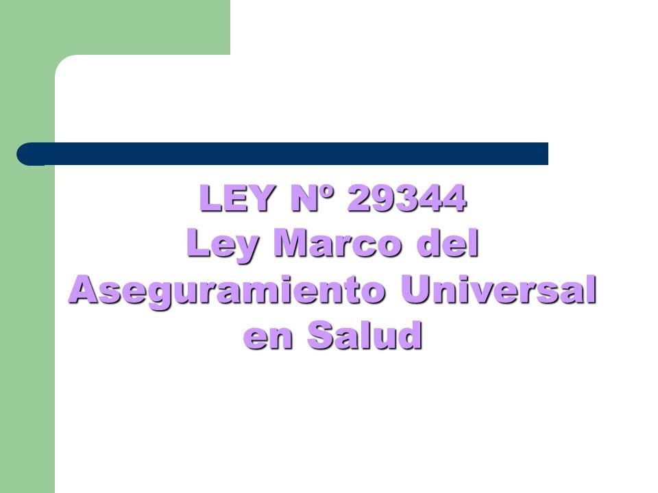 LEY Nº 29344 Ley Marco del Aseguramiento Universal en Salud