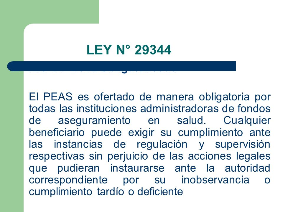 LEY N° 29344 Art. 14° De la Obligatoriedad
