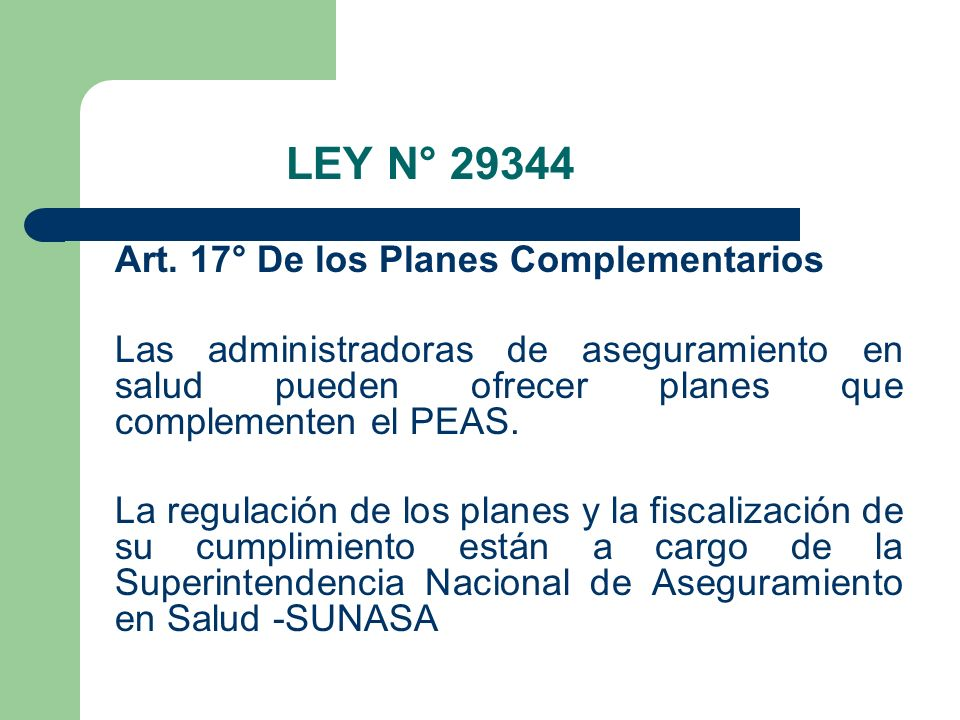 LEY N° 29344 Art. 17° De los Planes Complementarios