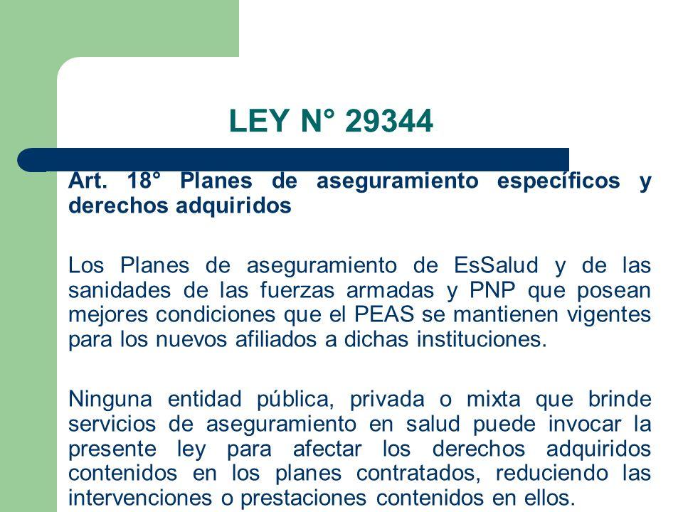 LEY N° 29344 Art. 18° Planes de aseguramiento específicos y derechos adquiridos.