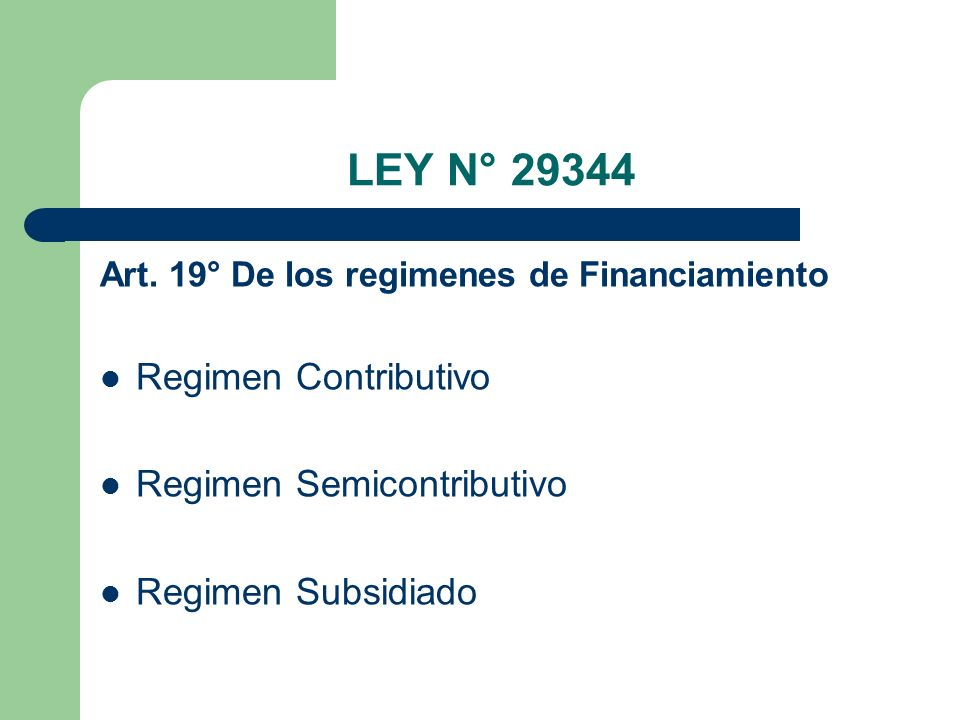 LEY N° 29344 Regimen Contributivo Regimen Semicontributivo