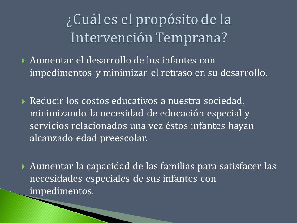 ¿Cuál es el propósito de la Intervención Temprana