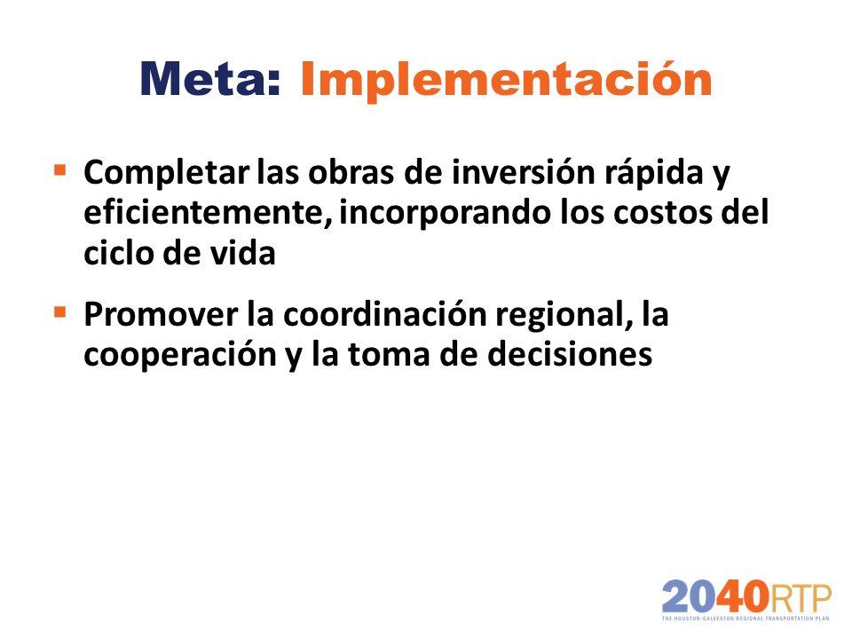 Meta: Implementación Completar las obras de inversión rápida y eficientemente, incorporando los costos del ciclo de vida.