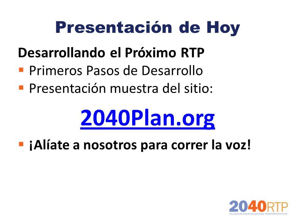 2040Plan.org Presentación de Hoy Desarrollando el Próximo RTP