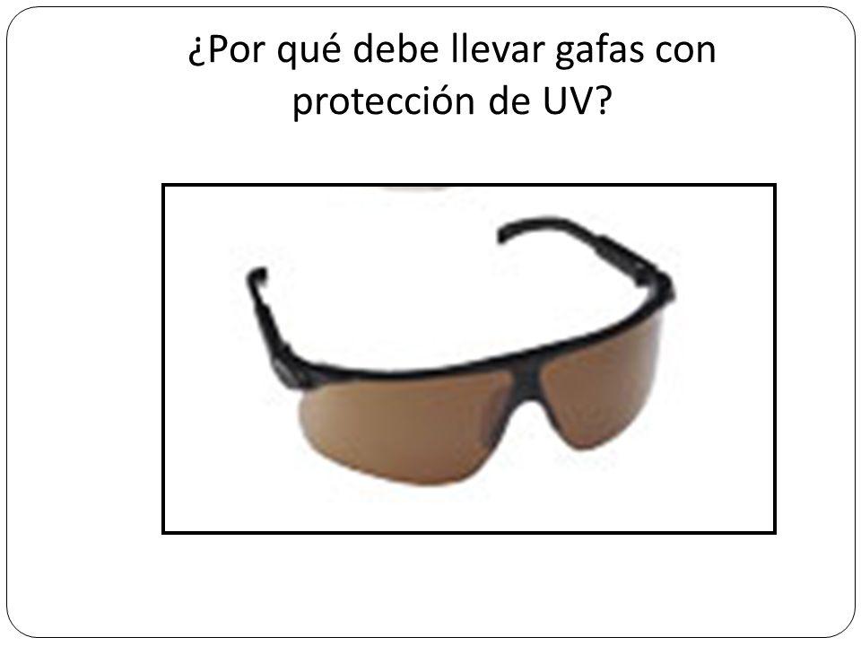 ¿Por qué debe llevar gafas con protección de UV