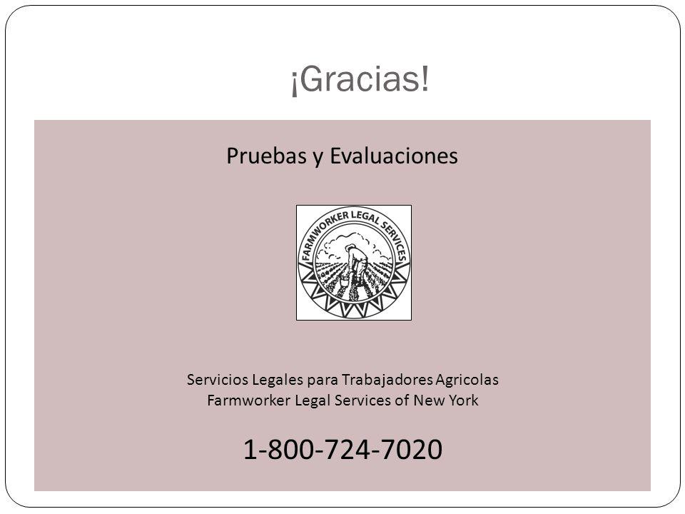 ¡Gracias! 1-800-724-7020 Pruebas y Evaluaciones
