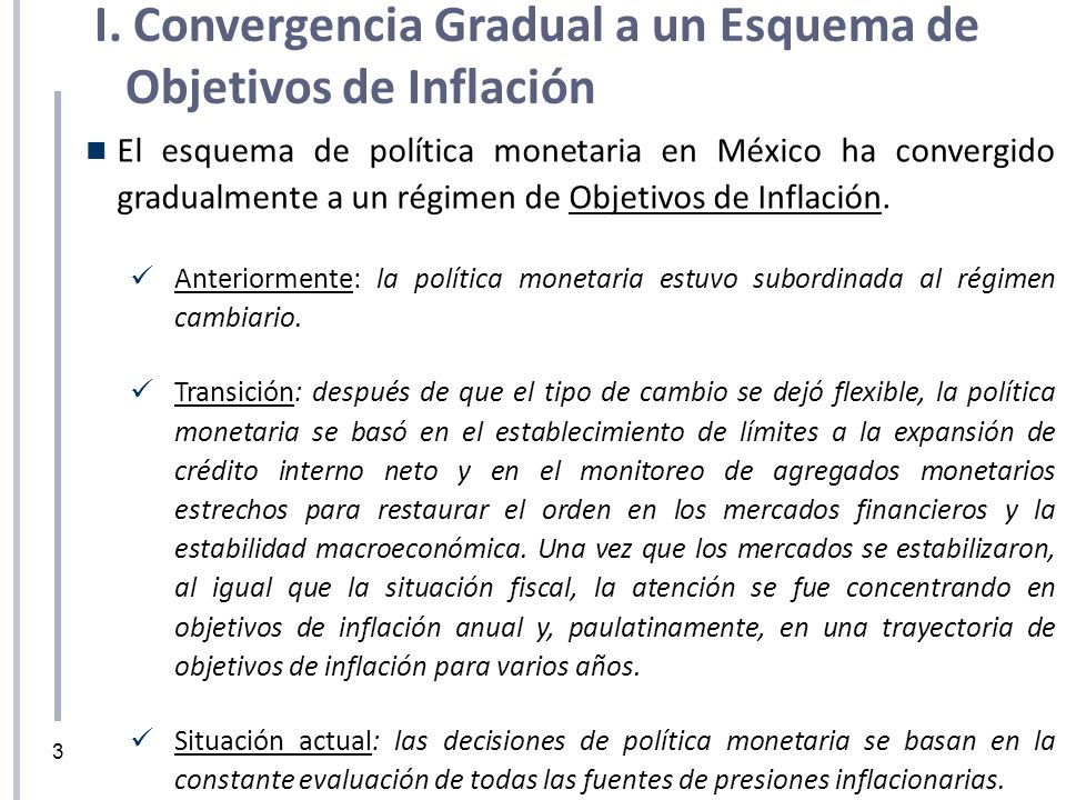 I. Convergencia Gradual a un Esquema de Objetivos de Inflación