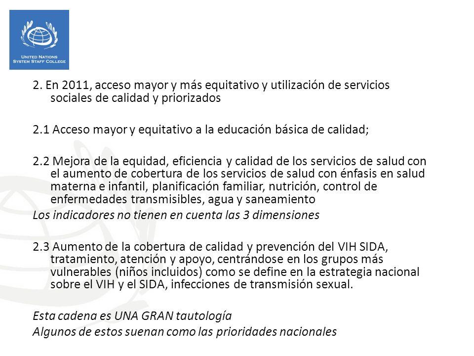2.1 Acceso mayor y equitativo a la educación básica de calidad;