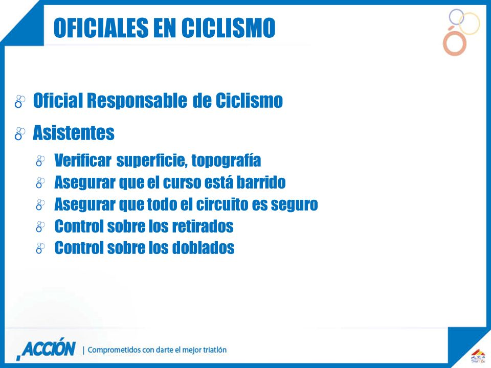 Oficiales en ciclismo Oficial Responsable de Ciclismo Asistentes