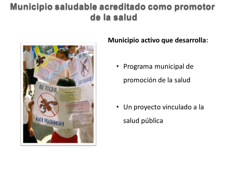 Municipio saludable acreditado como promotor de la salud