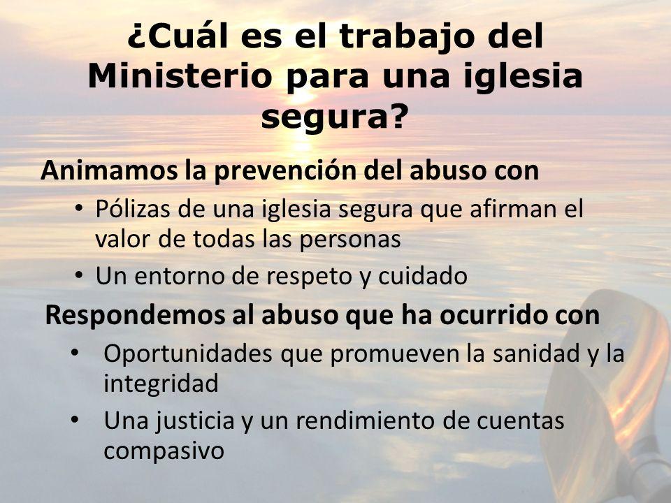 ¿Cuál es el trabajo del Ministerio para una iglesia segura