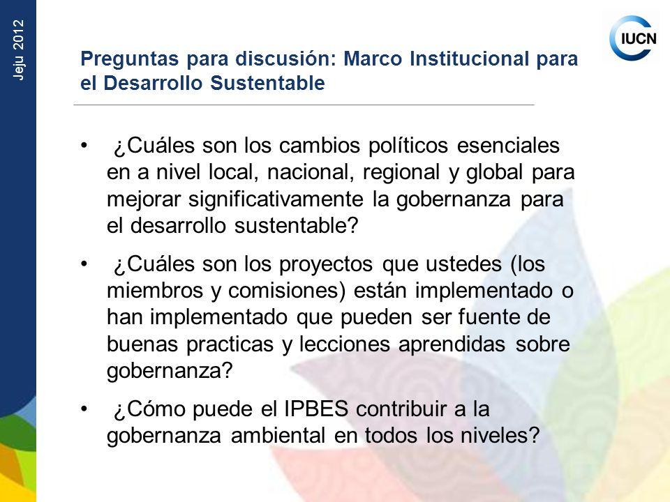 Preguntas para discusión: Marco Institucional para el Desarrollo Sustentable