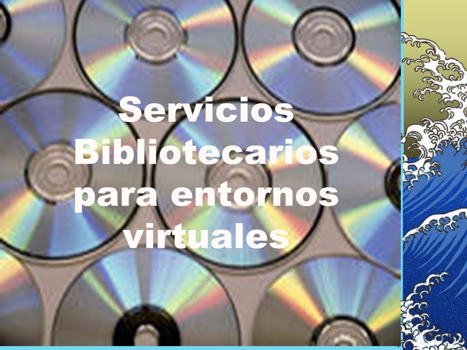 Servicios Bibliotecarios para entornos virtuales