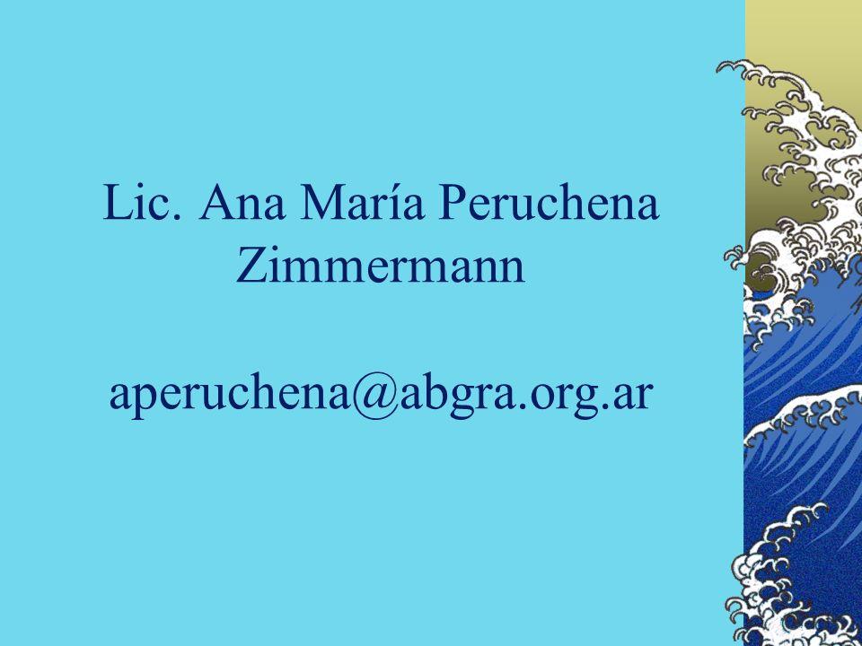 Lic. Ana María Peruchena Zimmermann aperuchena@abgra.org.ar